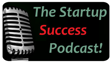 The Startup Success Podcast!